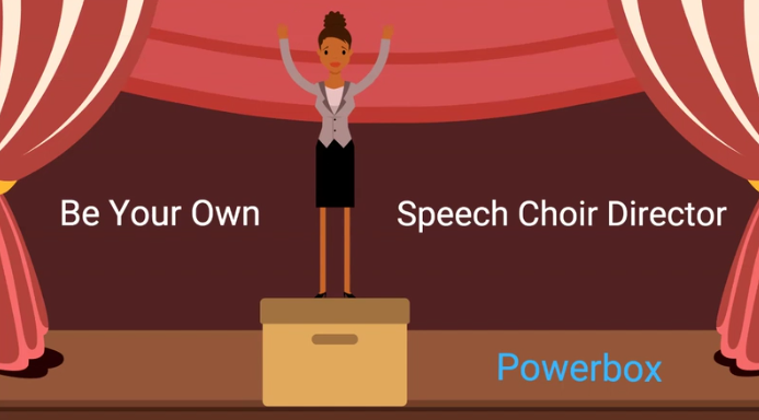 Cartoon of woman standing on stage on a box with words Be Your Own Speech Choir Director - Powerbox