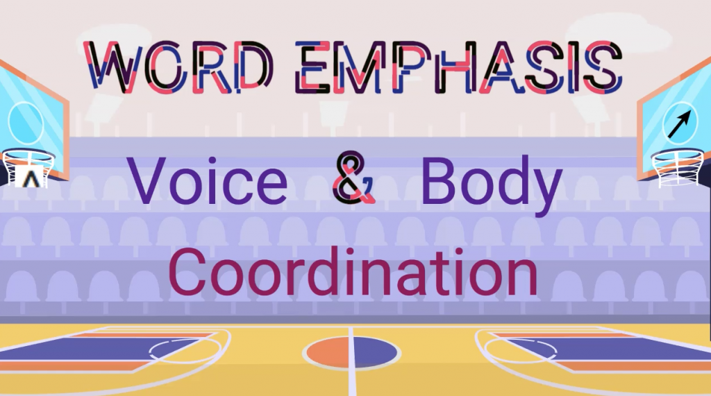 Word Emphasis Voice and Body Coordination